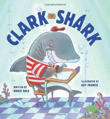Clark the Shark By Hale, Bruce/ Francis, Guy (ILT)
